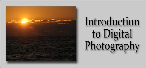 1-1: Introduction to Digital Camera Photography